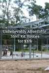 Unbelievably Affordable Steel Kit Homes for $37k