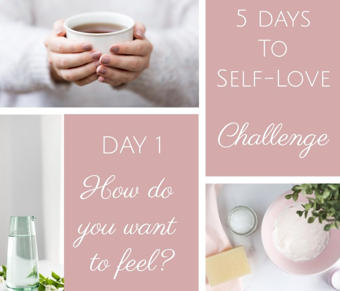 '5 days to Self-Love' Challenge – DAY 1