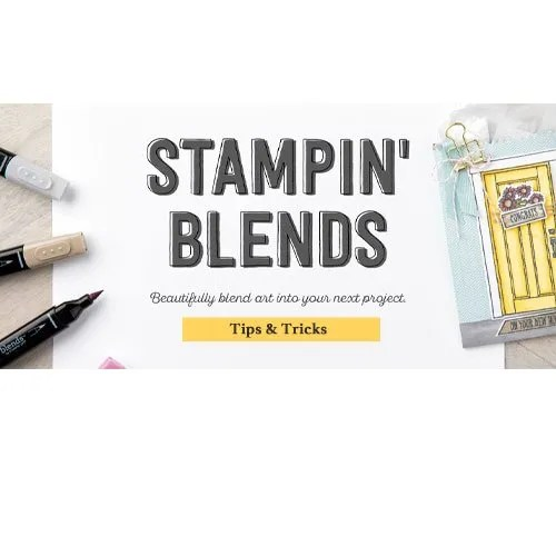 Stampin' BLENDS Tips and Tricks