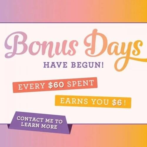 Bonus Days Are Here Again!