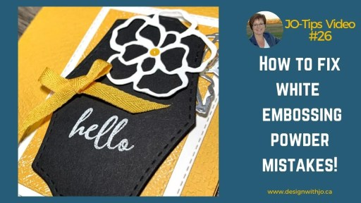 How to Fix White Embossing Powder Mistakes