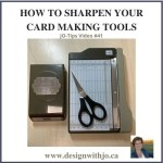 A Quick and Inexpensive way for how to sharpen your card making tools