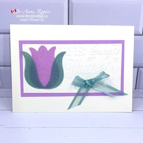 Simple Embossed Card Made with Shimmer Vellum and the Tulip Punch