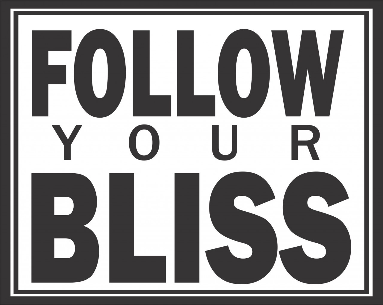 follow bliss