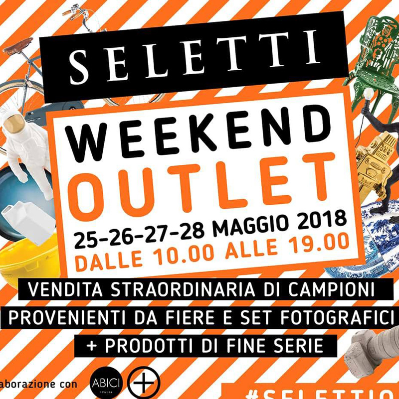 Seletti weekend outlet: 25-28 maggio 2018