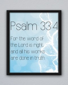 Psalm 33:4 Poster