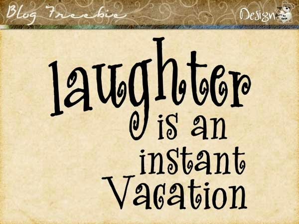 Wednesday SayingZ | Laughter is an Instant Vacation