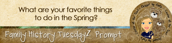 Family History TuesdayZ | Springtime Fun