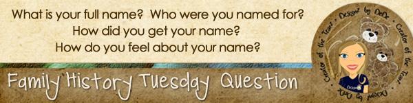 Family History TuesdayZ | Names