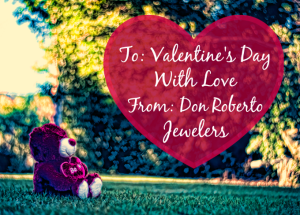 To Valentine's Day With Love, From Don Roberto Jewelers Discount Code