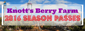 Knott's Berry Farm 2016 Season Passes Now on Sale for the Best Price of the Season!