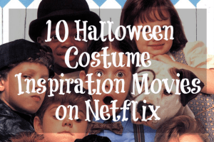10 Halloween Costume Inspiration Movies for Kids on Netflix #StreamTeam
