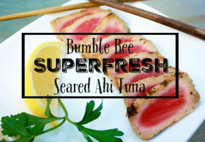 Gourmet Dinner in a Flash! Bumble Bee SuperFresh Seared Ahi Tuna | #BBSuperFresh #SeaFoodies