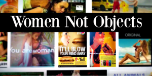 I Am Not An Object and Neither Are You #WomenNotObjects
