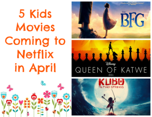5 Kids Movies Coming to Netflix in April #StreamTeam