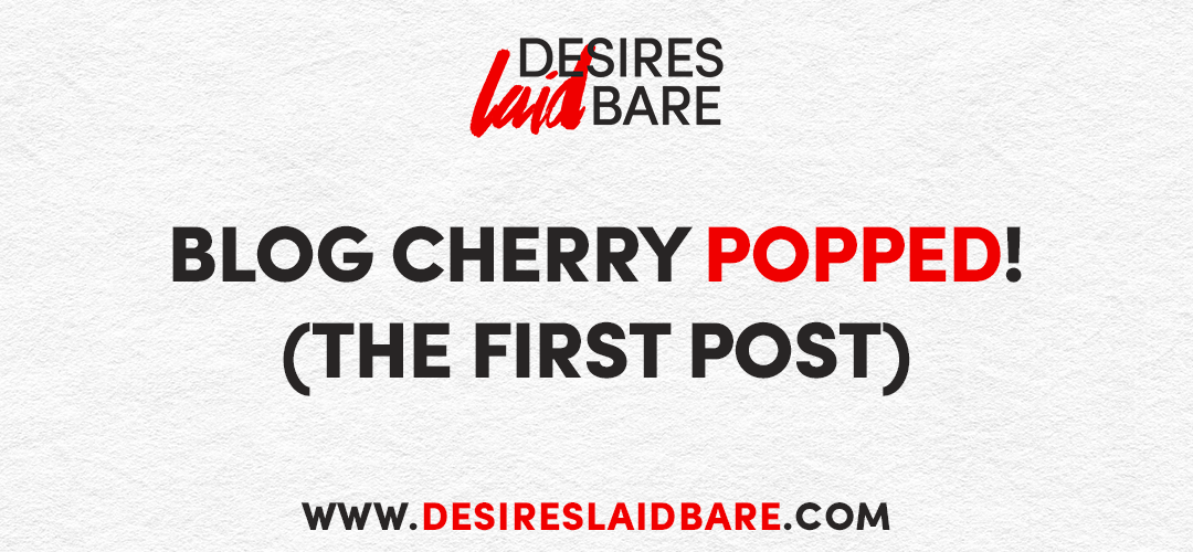 Blog Cherry Popped! (The First Post)