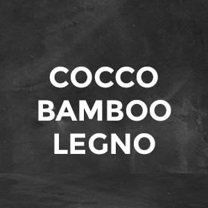 cocco, bamboo e legno