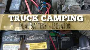 Adding a Dual Battery Setup for Truck Camping, Vanlife, or Other Rigs