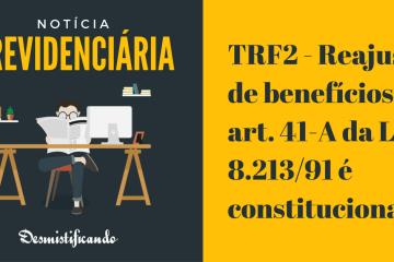 TRF2 - Reajuste de benefícios: art. 41-A da Lei 8.213/91 é constitucional