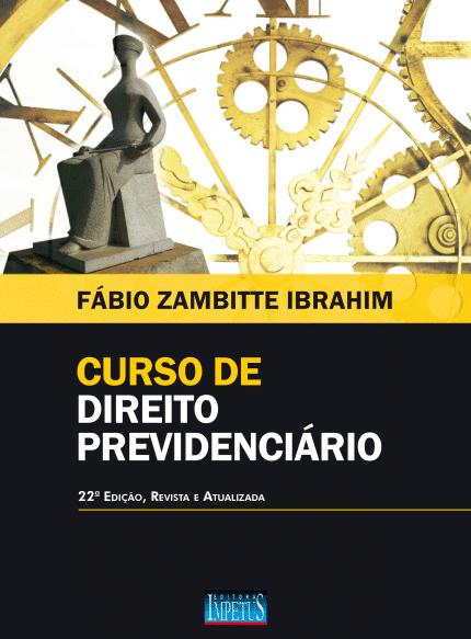 Curso de Direito Previdenciário - Fábio Zambitte
