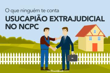 Usucapião extrajudicial no Novo Código de Processo Civil