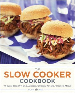 Kindle CookBook .99 Sale – The Slow Cooker Cookbook: 75 Easy, Healthy, and Delicious Recipes for Slow Cooked Meals