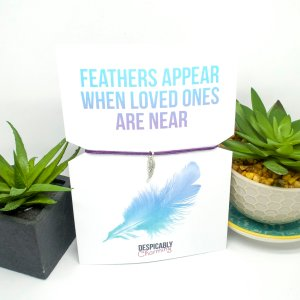 Feathers Appear when loved ones are near Bracelet and Card