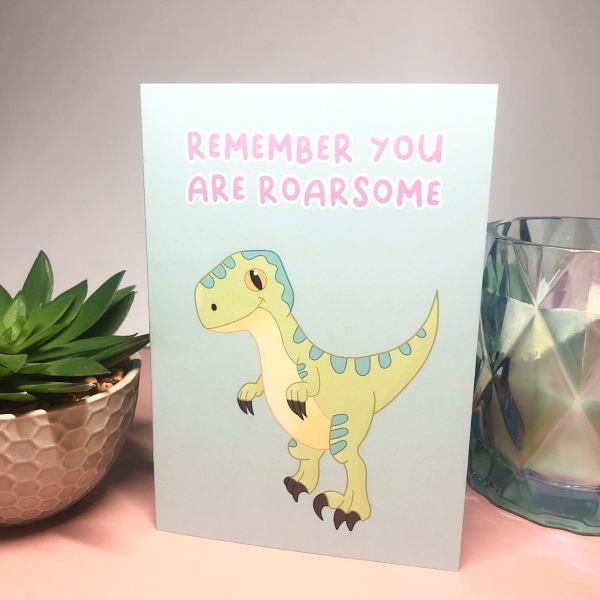 A6 Remember you are ROARSOME Blank Note Card