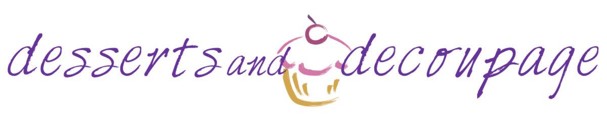 Desserts and Decoupage | UK Lifestyle Blog