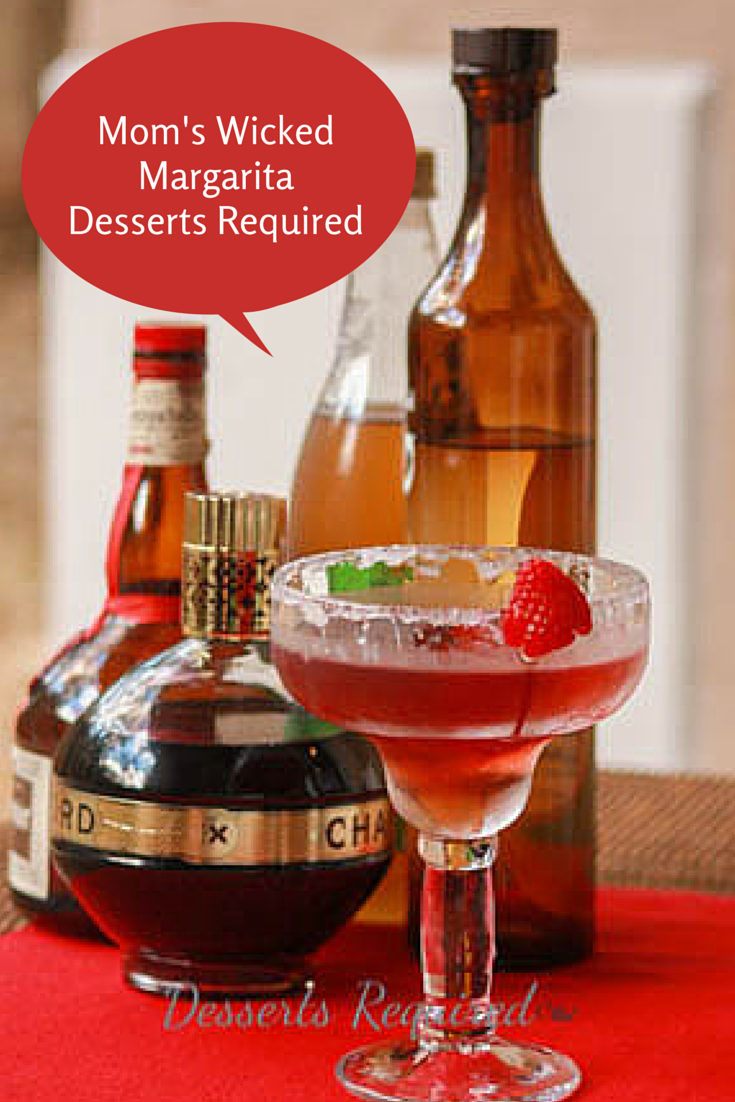 Desserts Required - Mom's Wicked Margarita is appropriately named because moms everywhere deserve a drink this wickedly delicious. An easy cocktail sure to please a crowd.