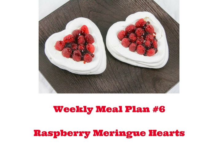 Weekly Meal Plan #6 is just in time for Valentine's Day and Raspberry Meringue Hearts are the perfect way to end your special meal!