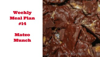 Weekly Meal Plan #14 - Matzo Munch