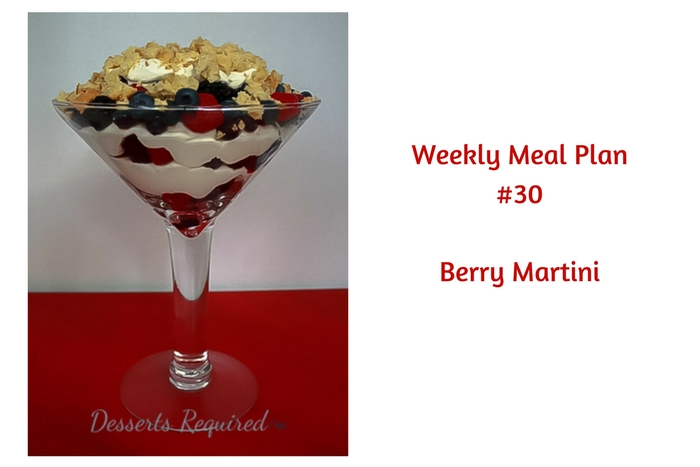 Weekly Meal Plan #30 is filled with delicious summertime meal options. Be sure to make take advantage of the gorgeous fruits with Berry Martini.