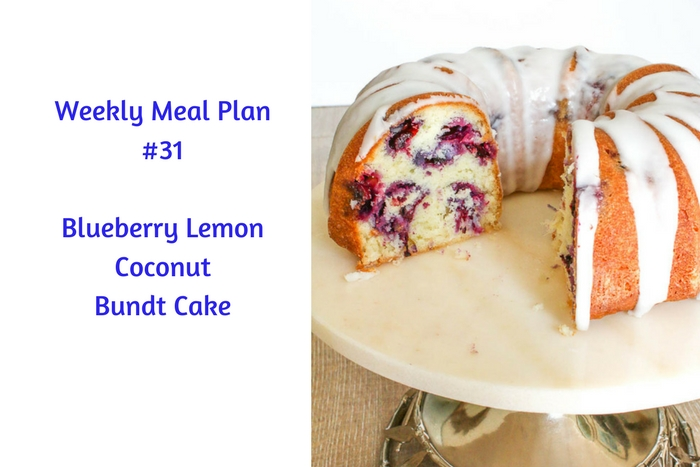 Weekly Meal Plan #31 is filled with so many delicious options, it's hard to decide where to start. Blueberry Lemon Coconut Bundt Cake sounds right!