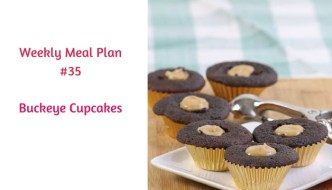 Weekly Meal Plan #35 is filled with delicious breakfast, lunch and dinner options. Save room for dessert - Buckeye Cupcakes!
