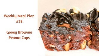 Weekly Meal Plan #38 is filled with delicious breakfast, lunch and dinner options. Save room for the Gooey Brownie Peanut Cups!
