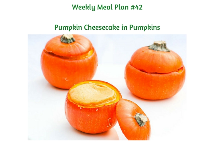 Weekly Meal Plan #42 is filled with delicious breakfast, lunch and dinner choices, along with Pumpkin Cheesecake in Pumpkins for dessert!