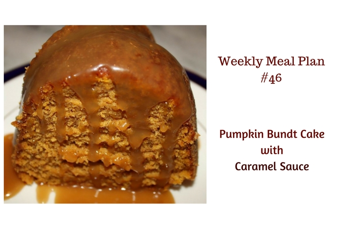 Weekly Meal Plan #46 has all that you need for a delicious week of meals. Save room for Pumpkin Bundt Cake with Caramel Sauce!