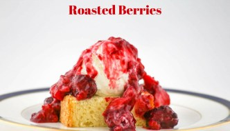 Roasted Berries are delicious served over butter pound cake or ice cream. Better yet, serve them over both. Perfect to serve all year.