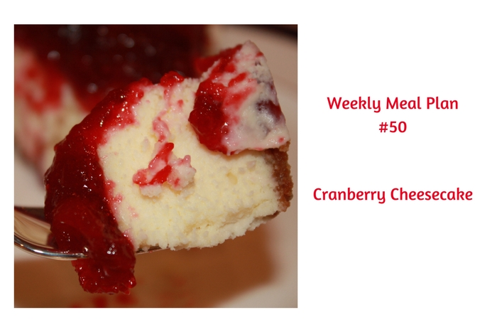 Weekly Meal Plan #50 is filled with delicious breakfast, lunch and dinner options. Be sure to save room for Cranberry Cheesecake!