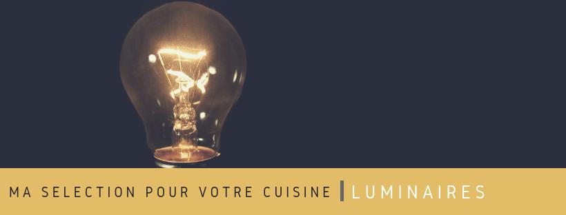 Ma sélection pour votre cuisine luminaires