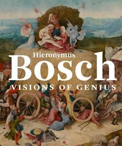 Visions de Genie , Jheronimus Bosch exposition du 13 février au 8 mai 2016 à Bois le duc (Pays-Bas)