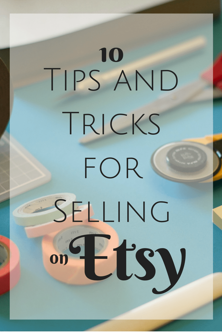 10 tips and tricks for selling on etsy for Selling crafts online etsy