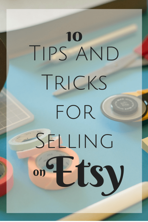 10 Tips and Tricks for Selling on Etsy | Getting Your Products Noticed and Making the Most of Your Online Shop