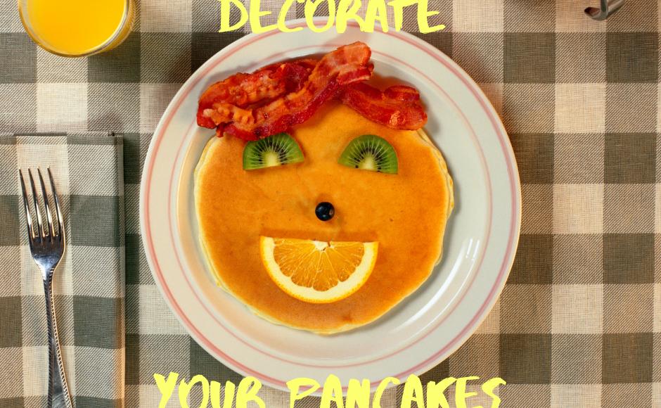 decorate pancakes