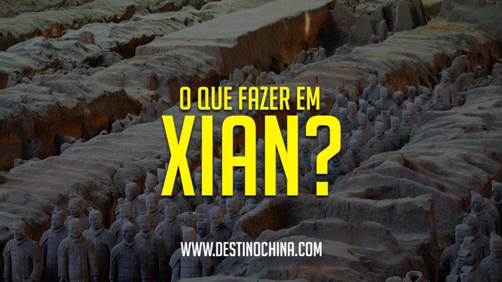 O que fazer em Xian? O que fazer em Xian