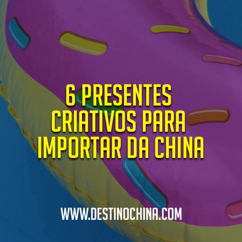 Presentes criativos para importar