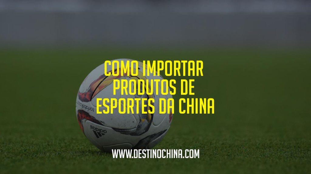 Como importar produtos de esportes da China Importar produtos de esportes na China
