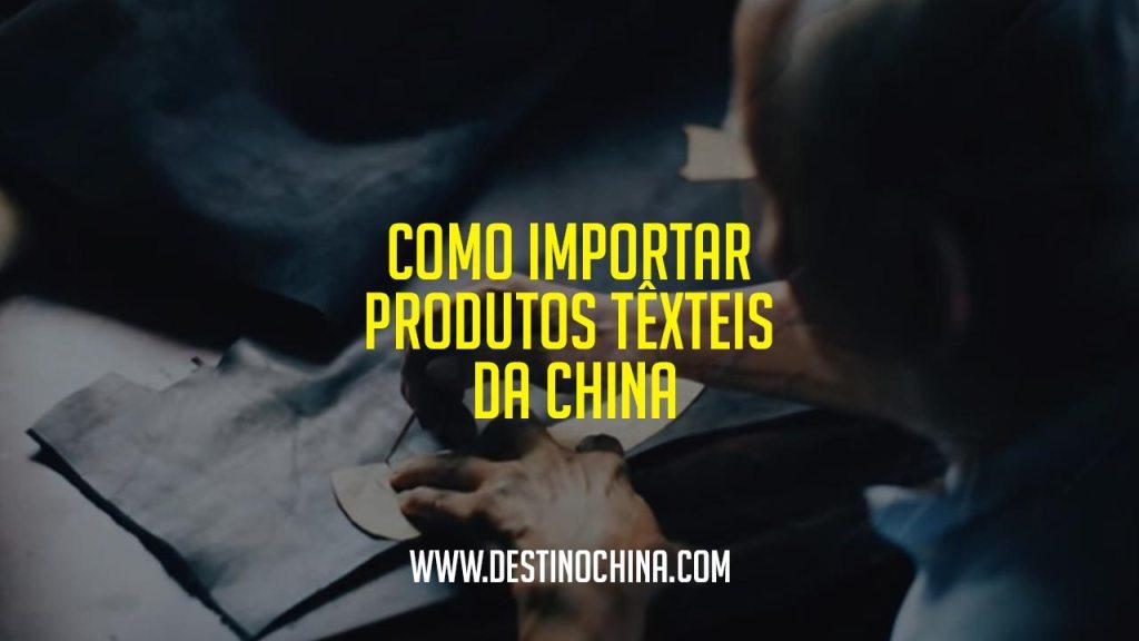 Como importar produtos têxteis da China Como importar produtos têxteis da China