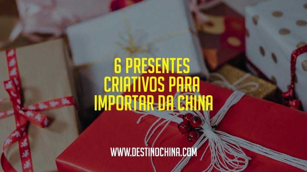 6 Presentes Criativos para Importar da China Presentes criativos para importar da China